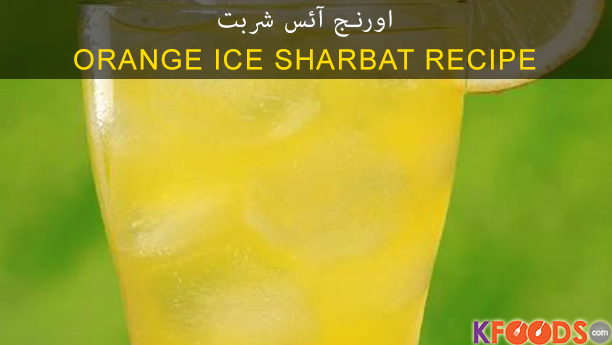 Orange Ice Sharbat By Chef Fauzia