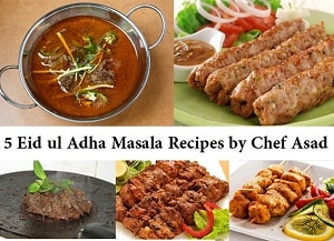 5 Eid ul Adha Masala Recipes by Chef Asad