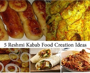 5 Food Creation Ideas with Reshmi Kababs