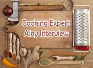 Cooking Expert Ainy Interview