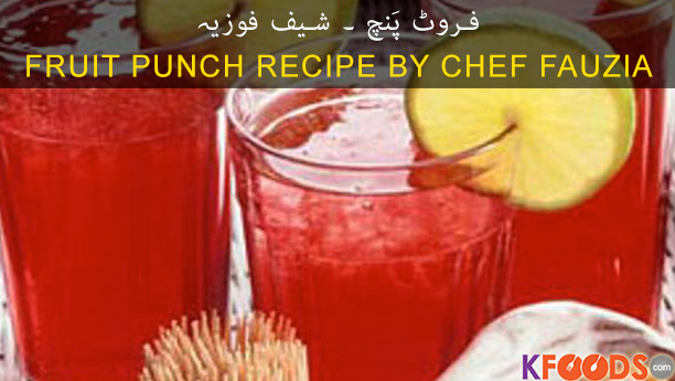 Fruit Punch By Chef Fauzia Recipe