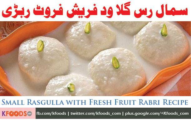 Small Rasgulla with Fresh Fruit Rabri